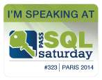 Ma session au SQLSaturday Paris 2014 (2/3)